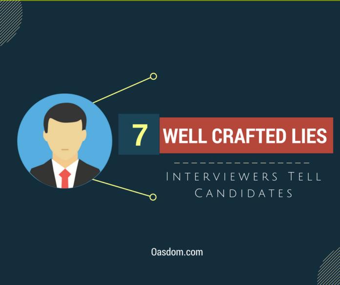Oasdom.com career 7 lies interviewers tell candidates 1