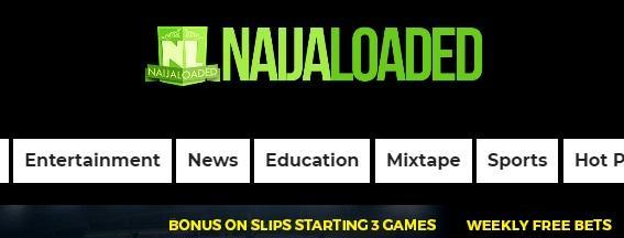 Gossip blogs in Nigeria Naijaloaded.com.ng