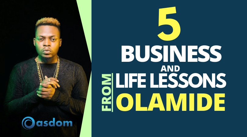 Olamide Badoo: 5 Business & Life Lessons From Him - Oasdom