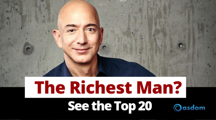 Oasdom The Richest Man In The World and their net worth top 20 richest people in the world