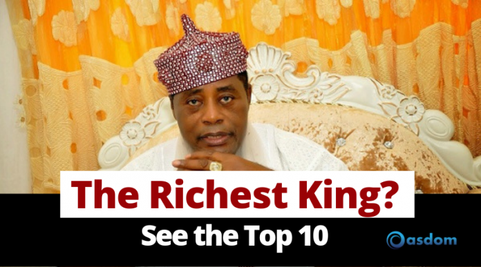 Top 10 of The richest king in Nigeria - first class and most powerful