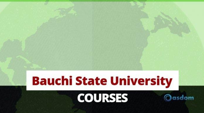 Bauchi State University Courses and Programmes