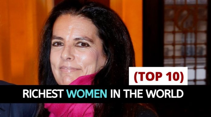 who is the richest woman in the world forbes - top 10 worlds richest women