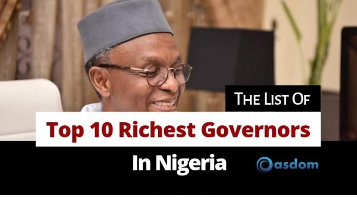 Oasdom.com List of the top 10 richest governor in Nigeria and their net worth