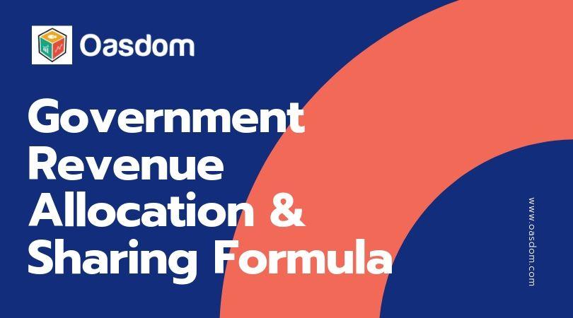 Oasdom Government Revenue Allocation and Sharing formula in Nigeria