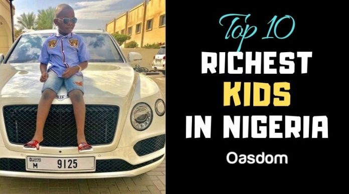 List of Top 10 richest kids in Nigeria and their net worth