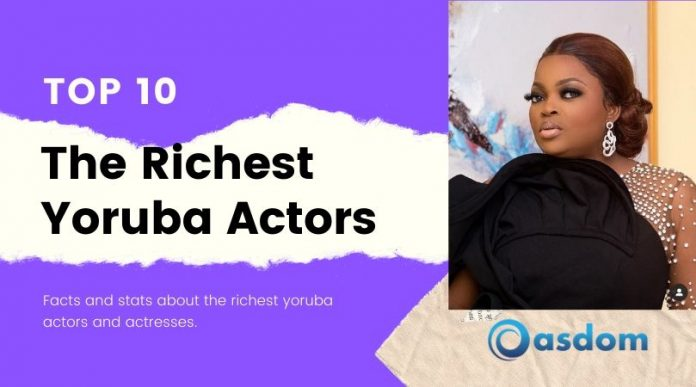 Top 10 richest Yoruba actors in Nigeria nollywood
