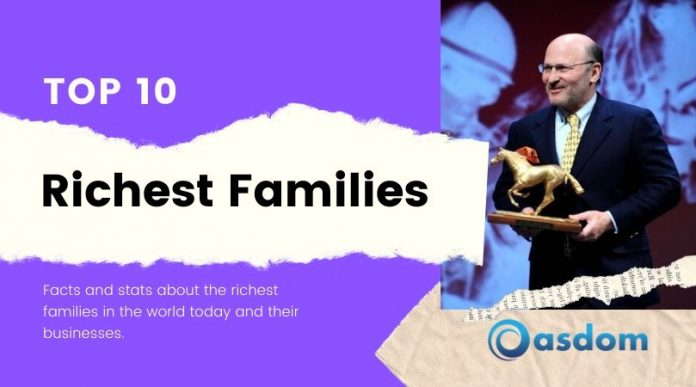 Top 10 richest families in the world and their businesses