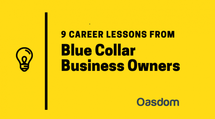 Career lessons from blue collar entrepreneurs