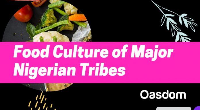 Nigerian food culture of major tribes in Nigeria